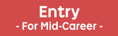 Entry - For Mid-Career -